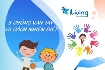 Bật mí 3 chủng vân tay khai phá tiềm năng của trẻ và cách nhận biết